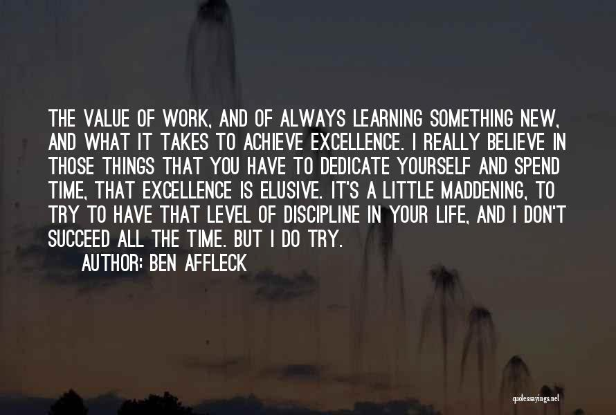 Learning Takes Time Quotes By Ben Affleck