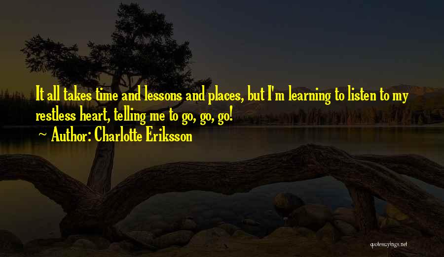 Learning Takes Time Quotes By Charlotte Eriksson