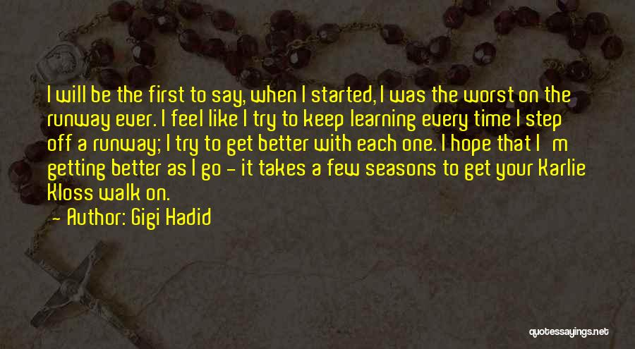 Learning Takes Time Quotes By Gigi Hadid