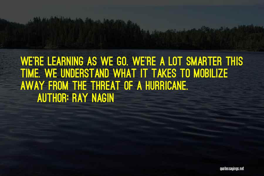 Learning Takes Time Quotes By Ray Nagin