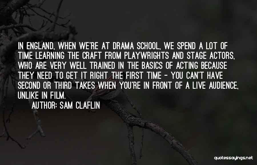 Learning Takes Time Quotes By Sam Claflin