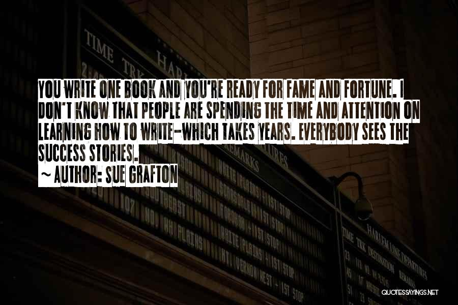Learning Takes Time Quotes By Sue Grafton