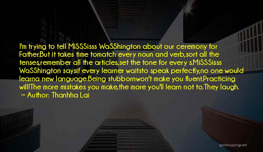 Learning Takes Time Quotes By Thanhha Lai