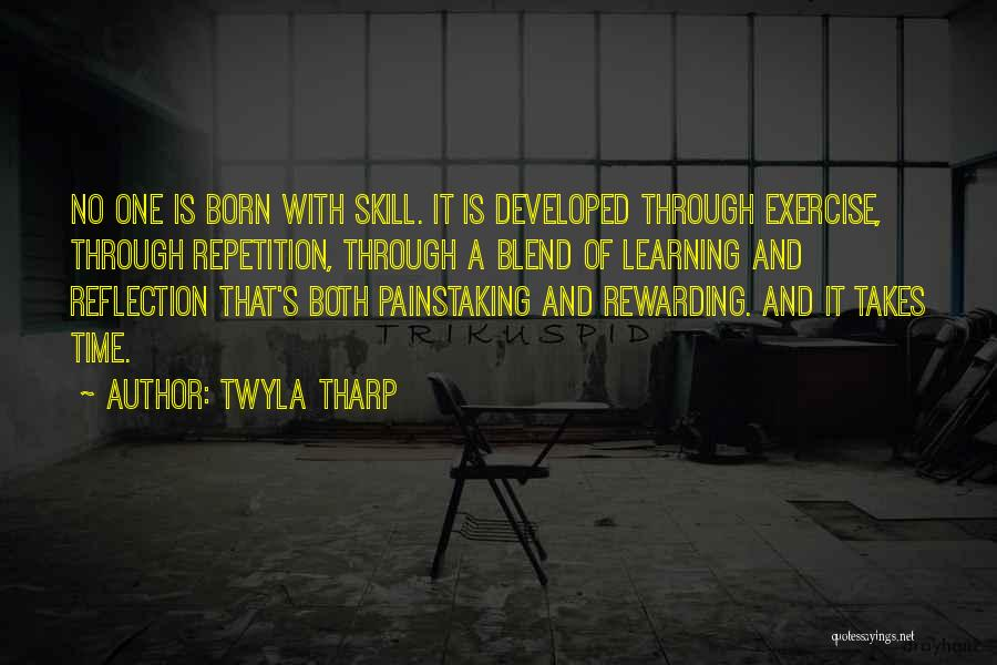 Learning Takes Time Quotes By Twyla Tharp