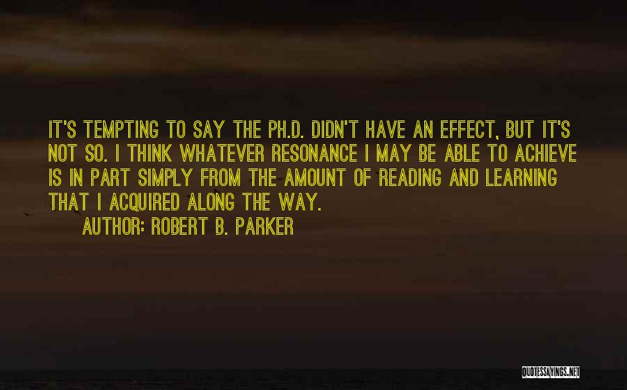 Learning To Get Along Quotes By Robert B. Parker