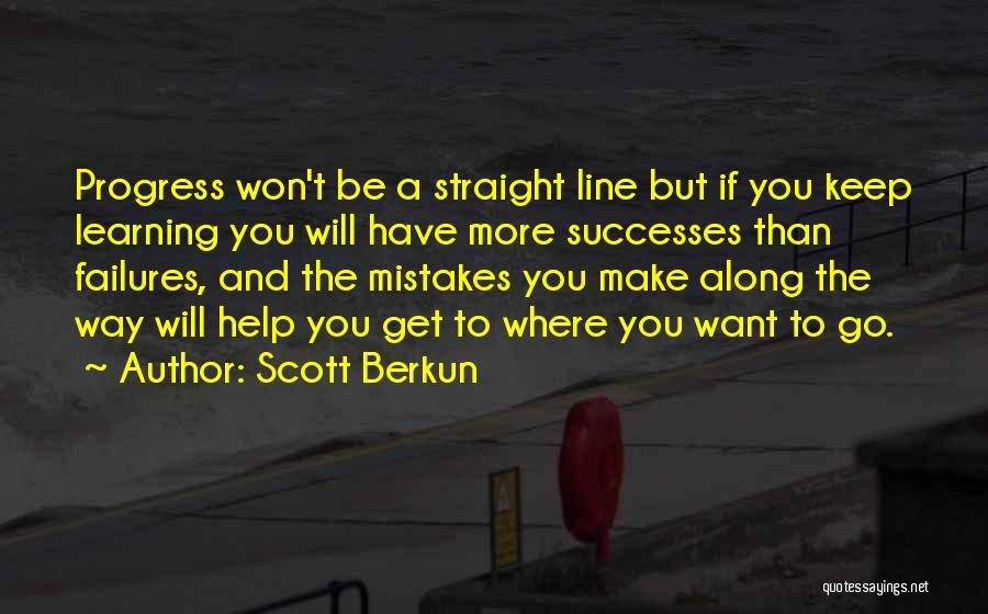 Learning To Get Along Quotes By Scott Berkun