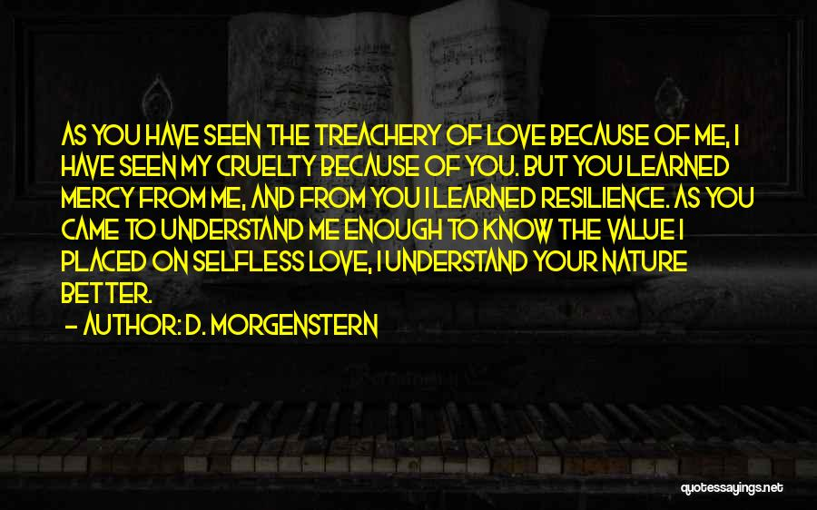 Learning To Love Others Quotes By D. Morgenstern