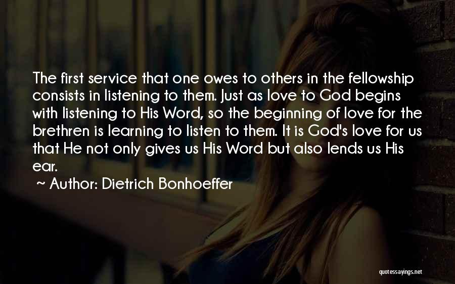 Learning To Love Others Quotes By Dietrich Bonhoeffer