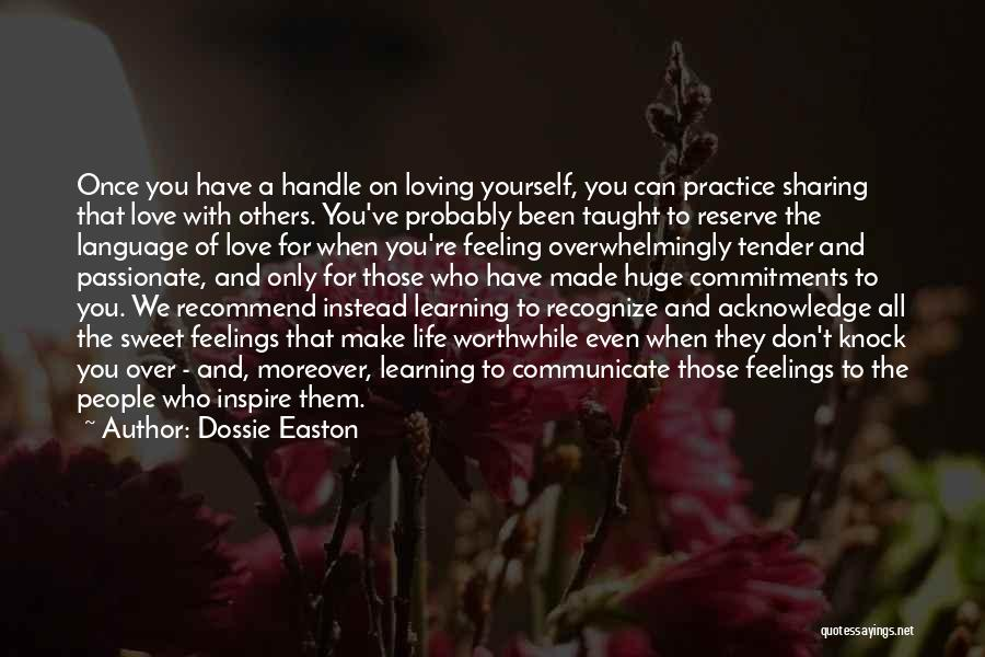 Learning To Love Others Quotes By Dossie Easton