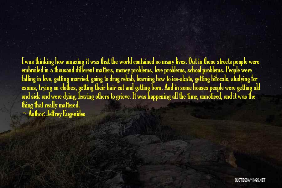 Learning To Love Others Quotes By Jeffrey Eugenides