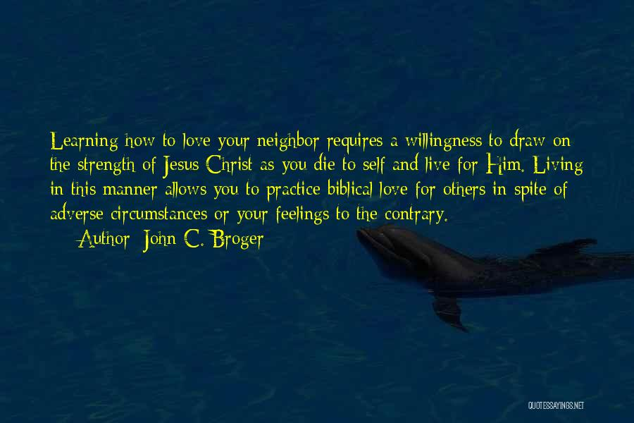 Learning To Love Others Quotes By John C. Broger