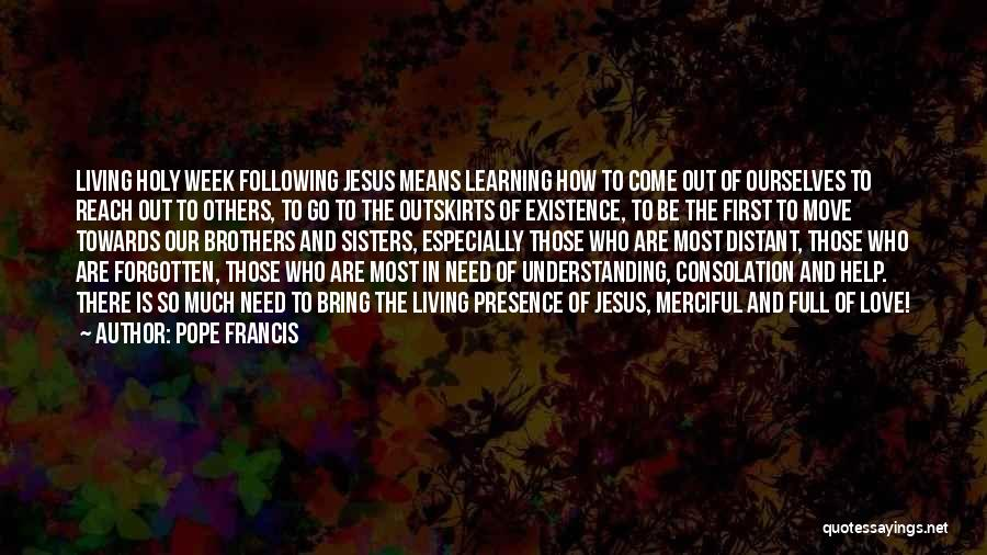 Learning To Love Others Quotes By Pope Francis
