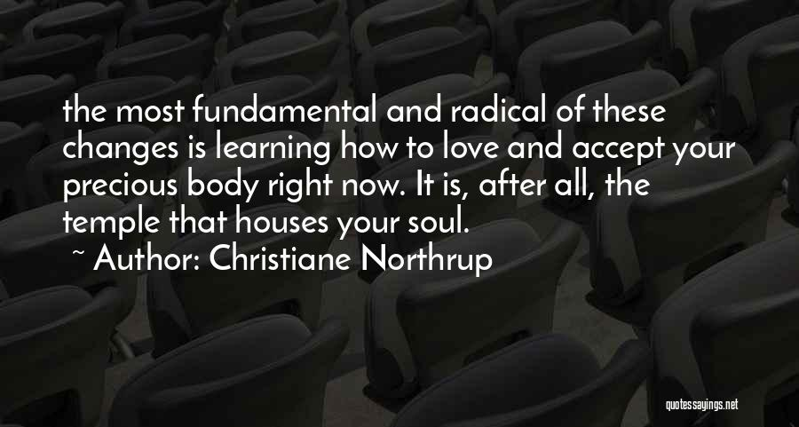 Learning To Love Your Body Quotes By Christiane Northrup