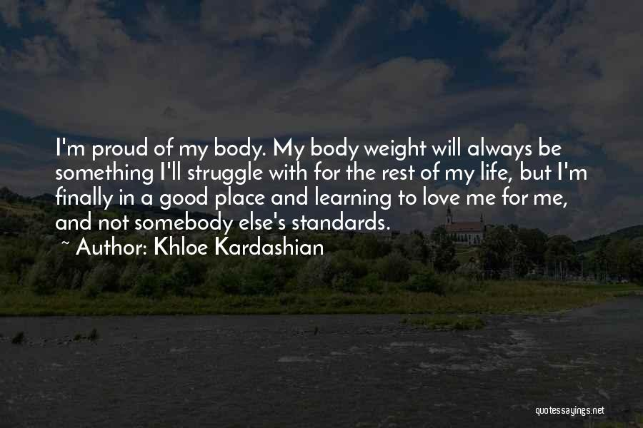 Learning To Love Your Body Quotes By Khloe Kardashian
