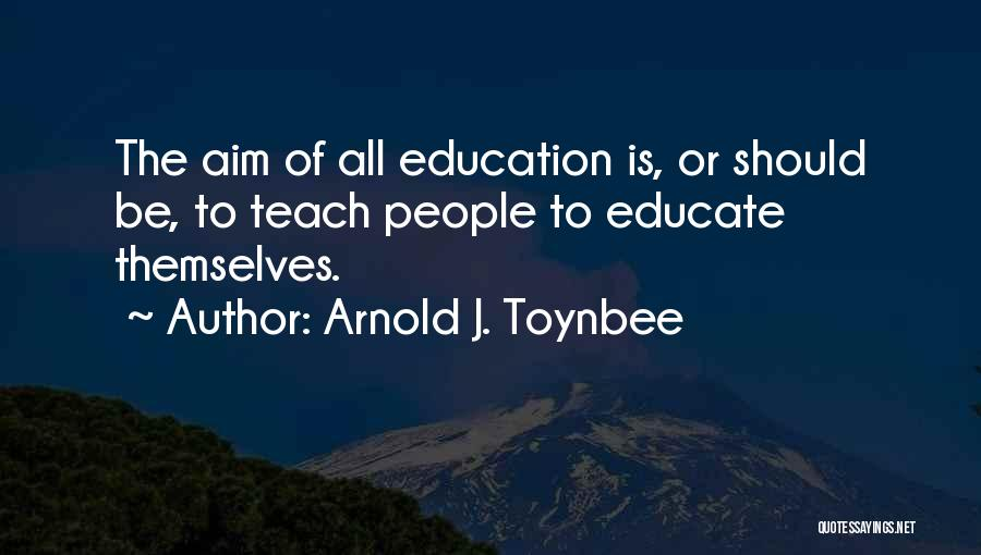 Learning While Teaching Quotes By Arnold J. Toynbee