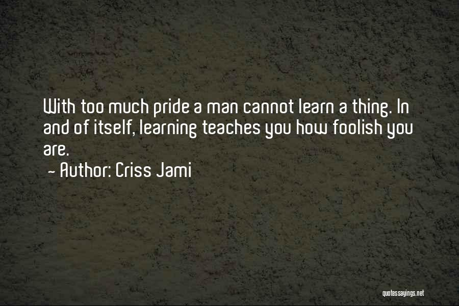 Learning While Teaching Quotes By Criss Jami