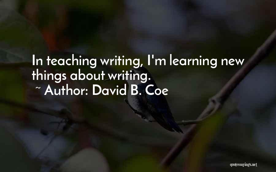 Learning While Teaching Quotes By David B. Coe