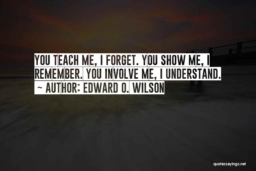 Learning While Teaching Quotes By Edward O. Wilson