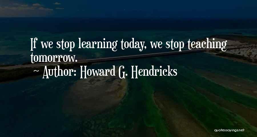 Learning While Teaching Quotes By Howard G. Hendricks