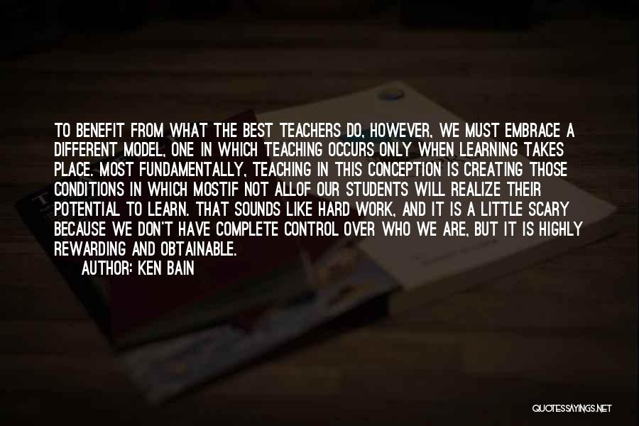 Learning While Teaching Quotes By Ken Bain
