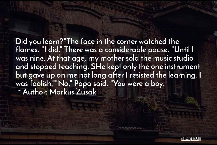 Learning While Teaching Quotes By Markus Zusak