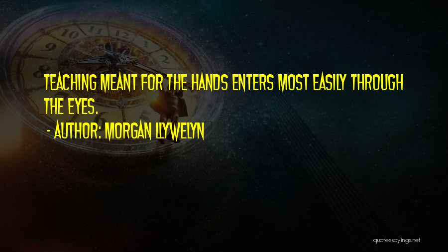 Learning While Teaching Quotes By Morgan Llywelyn