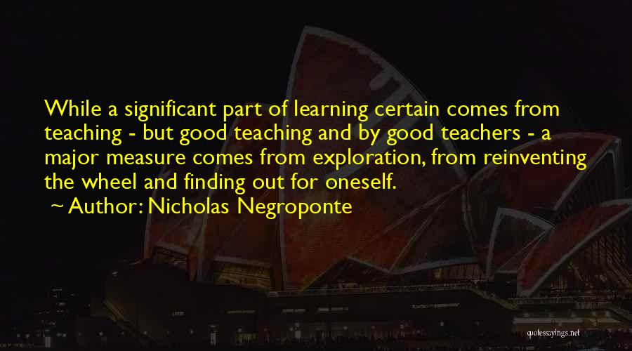 Learning While Teaching Quotes By Nicholas Negroponte