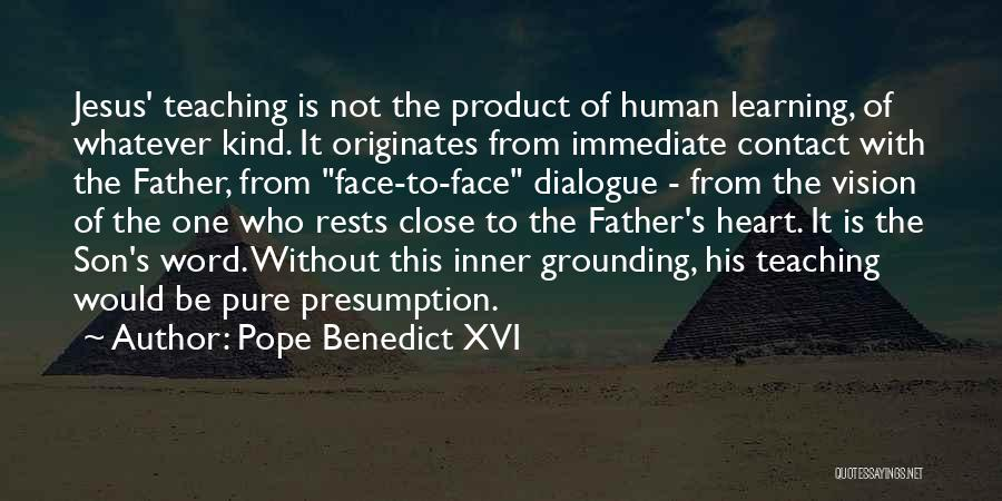 Learning While Teaching Quotes By Pope Benedict XVI