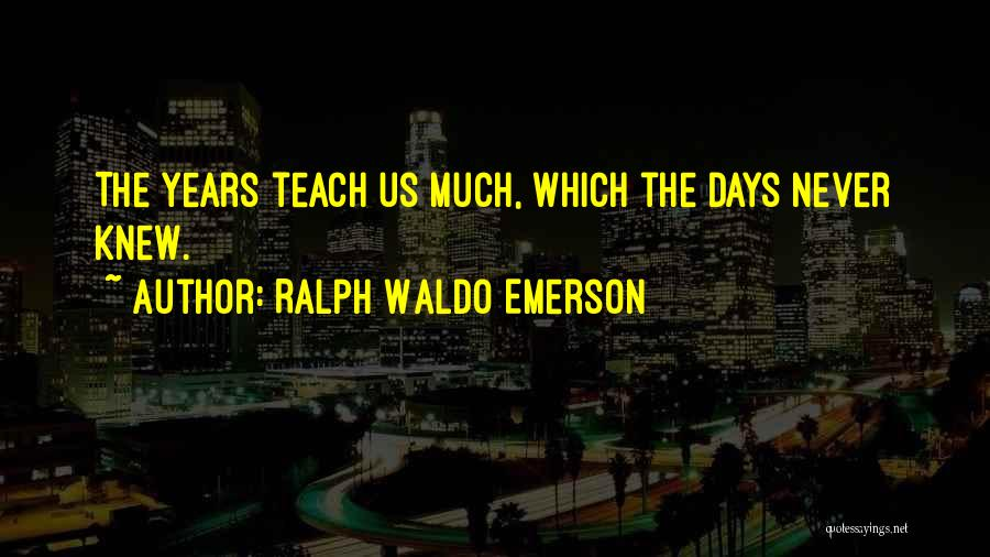 Learning While Teaching Quotes By Ralph Waldo Emerson