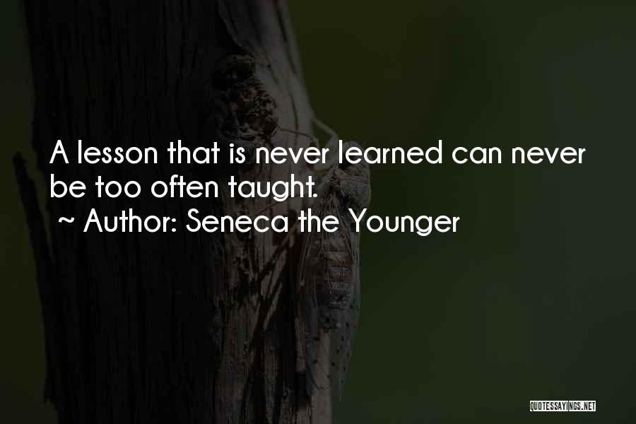 Learning While Teaching Quotes By Seneca The Younger