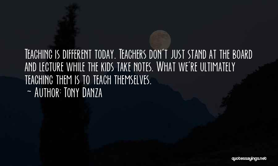 Learning While Teaching Quotes By Tony Danza