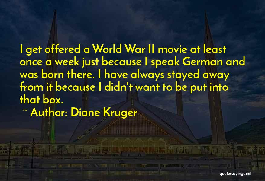 Least Quotes By Diane Kruger