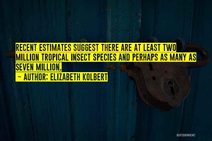 Least Quotes By Elizabeth Kolbert