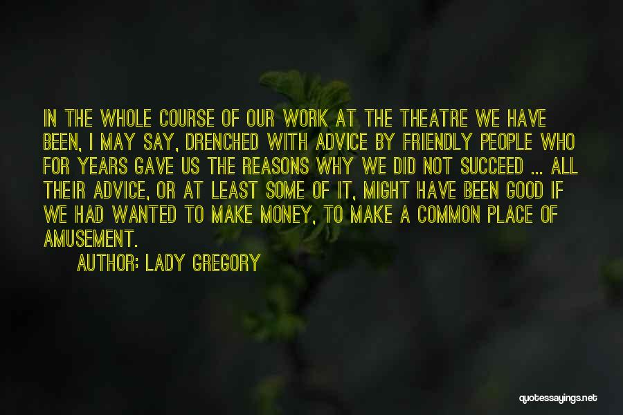 Least Quotes By Lady Gregory