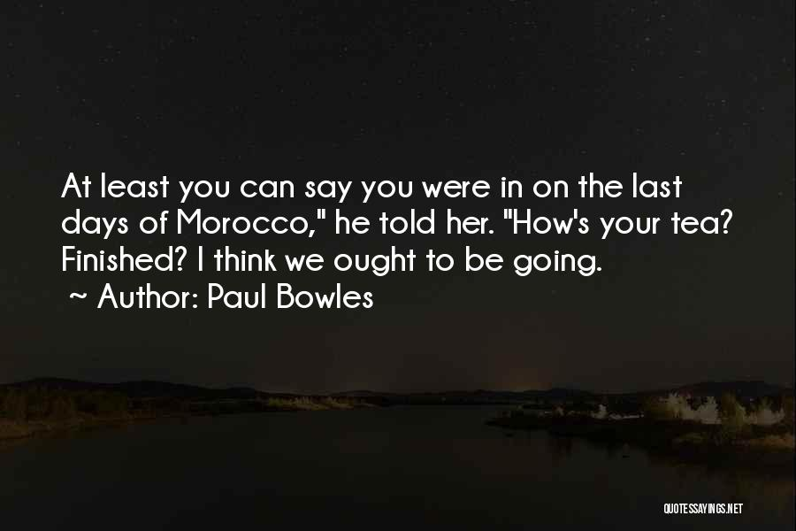 Least Quotes By Paul Bowles