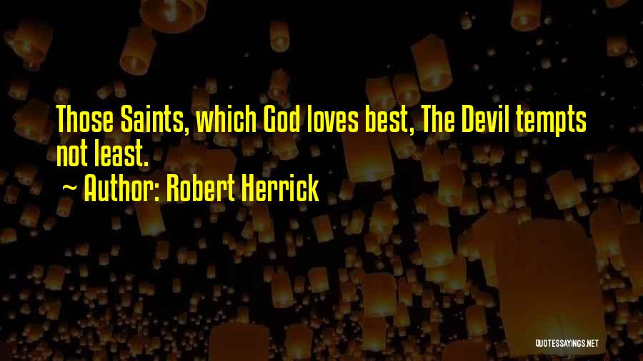 Least Quotes By Robert Herrick