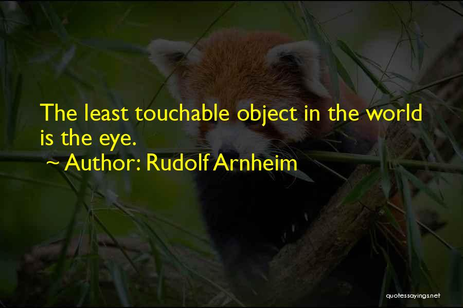 Least Quotes By Rudolf Arnheim