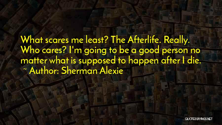 Least Quotes By Sherman Alexie