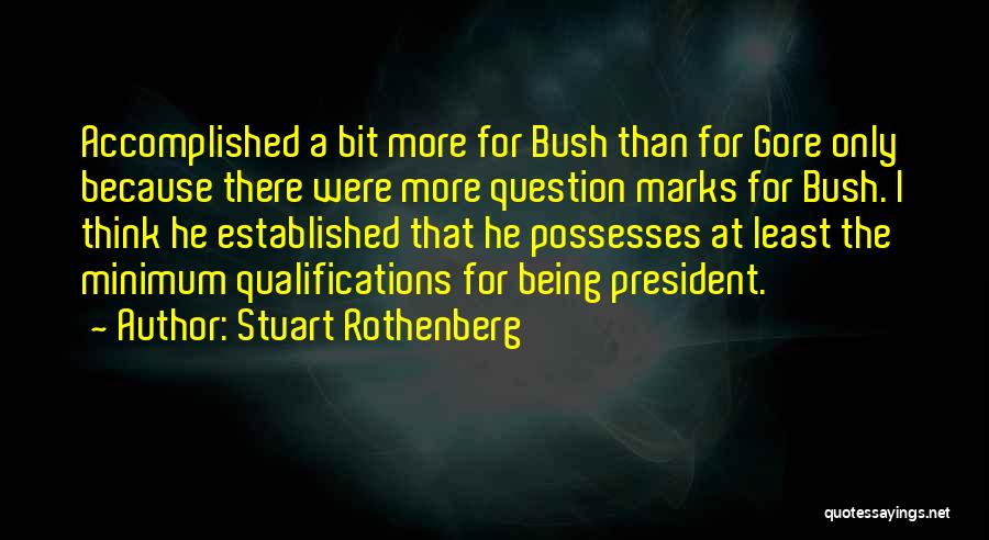 Least Quotes By Stuart Rothenberg