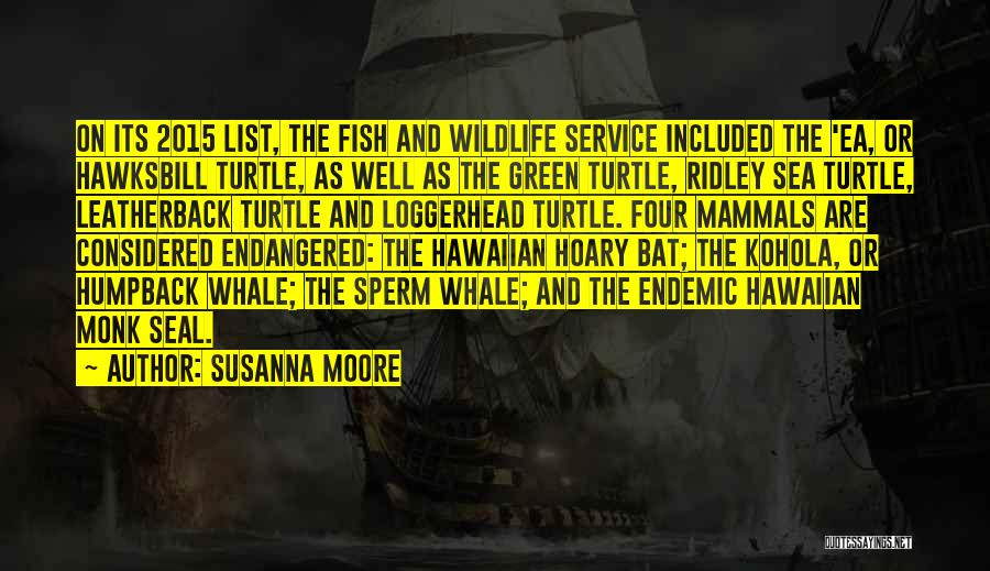 Leatherback Sea Turtle Quotes By Susanna Moore