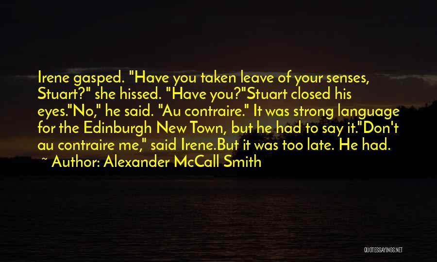Leave Funny Quotes By Alexander McCall Smith