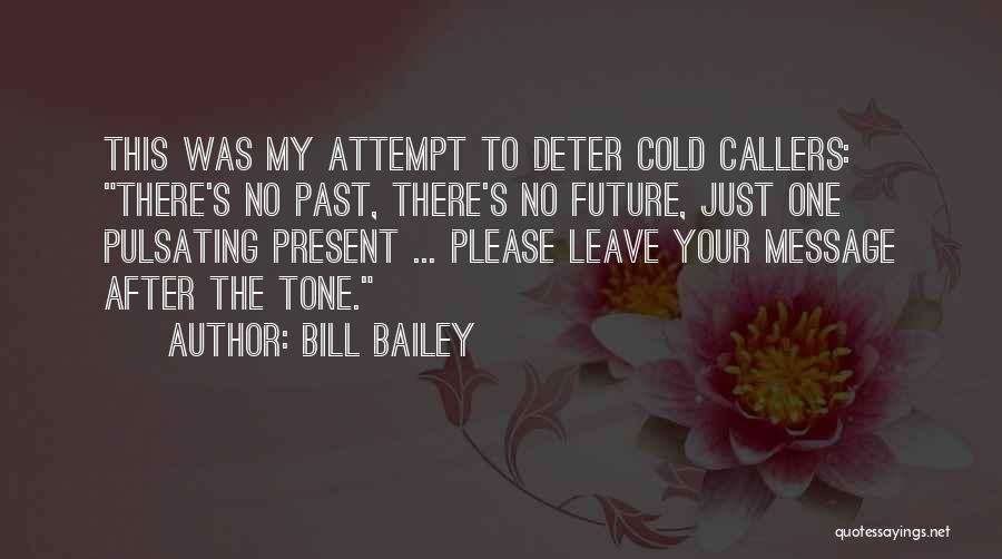 Leave Funny Quotes By Bill Bailey