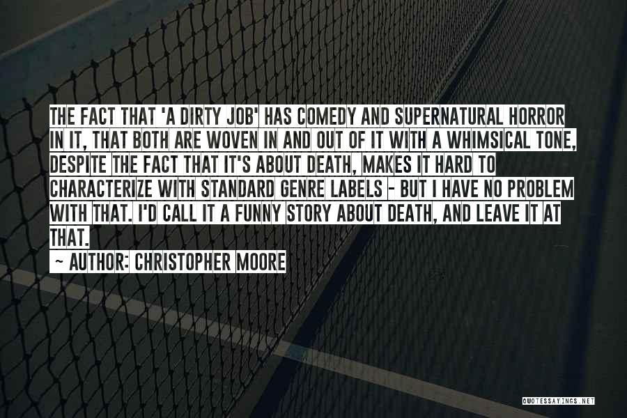 Leave Funny Quotes By Christopher Moore