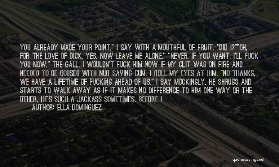 Leave Funny Quotes By Ella Dominguez