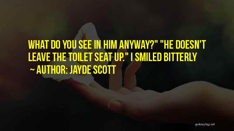 Leave Funny Quotes By Jayde Scott