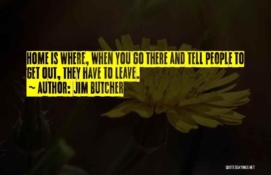 Leave Funny Quotes By Jim Butcher