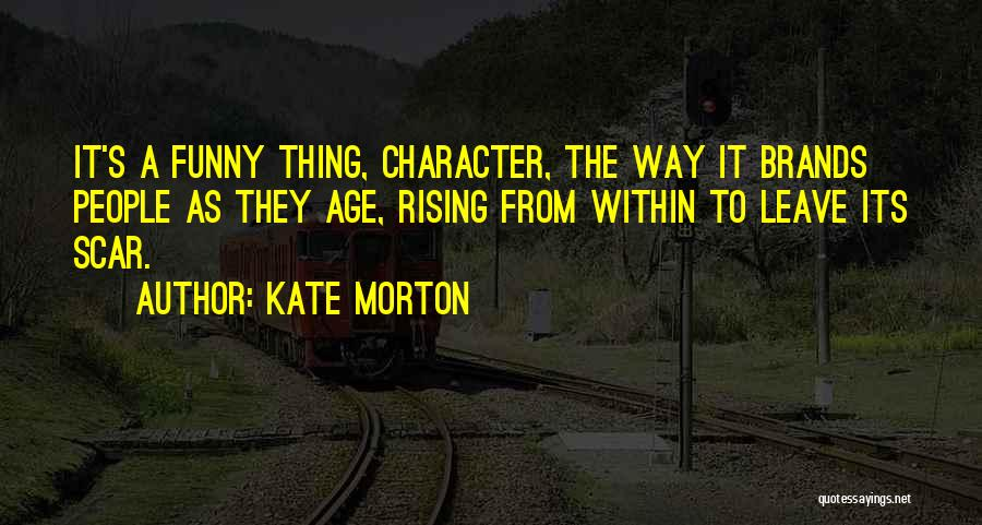 Leave Funny Quotes By Kate Morton