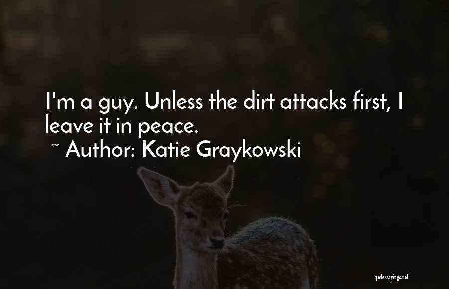 Leave Funny Quotes By Katie Graykowski