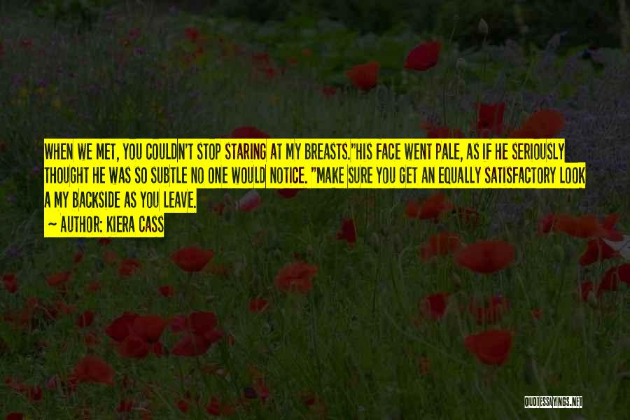 Leave Funny Quotes By Kiera Cass
