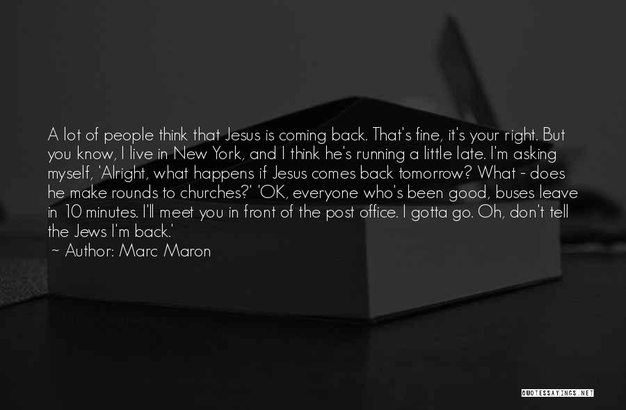 Leave Funny Quotes By Marc Maron